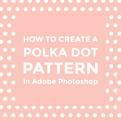 How to create a polka dot pattern in Photoshop