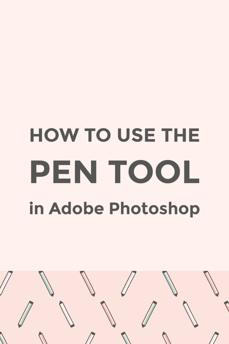 How to use the Photoshop Pen Tool / featured image