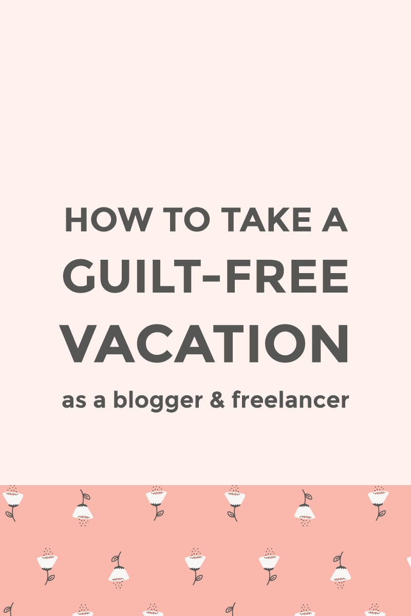 Take a guilt-free vacation as a freelancer