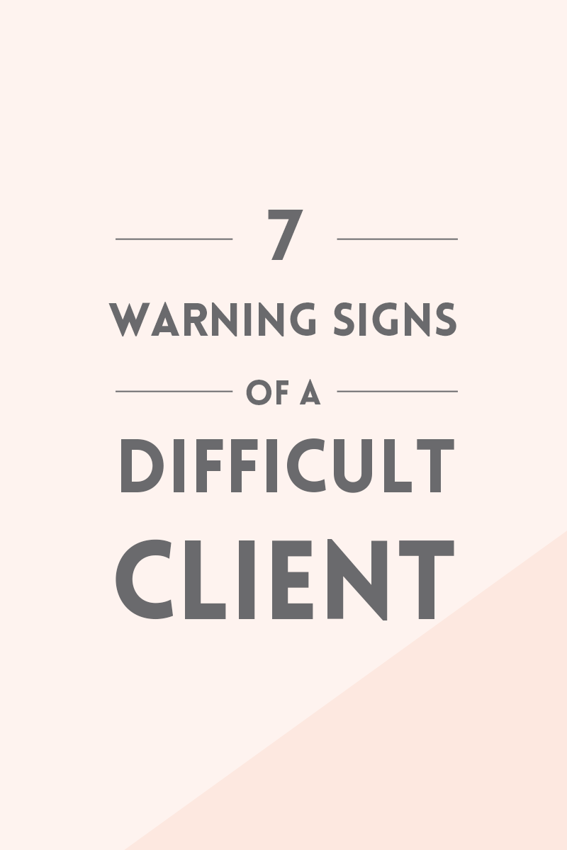 7 early warning signs of a dfficult client