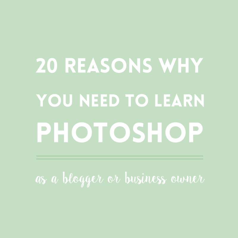 20 reasons why you need to learn Adobe Photoshop