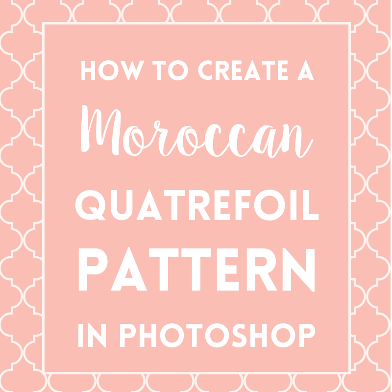 How to make Moroccan quatrefoil pattern in Photoshop