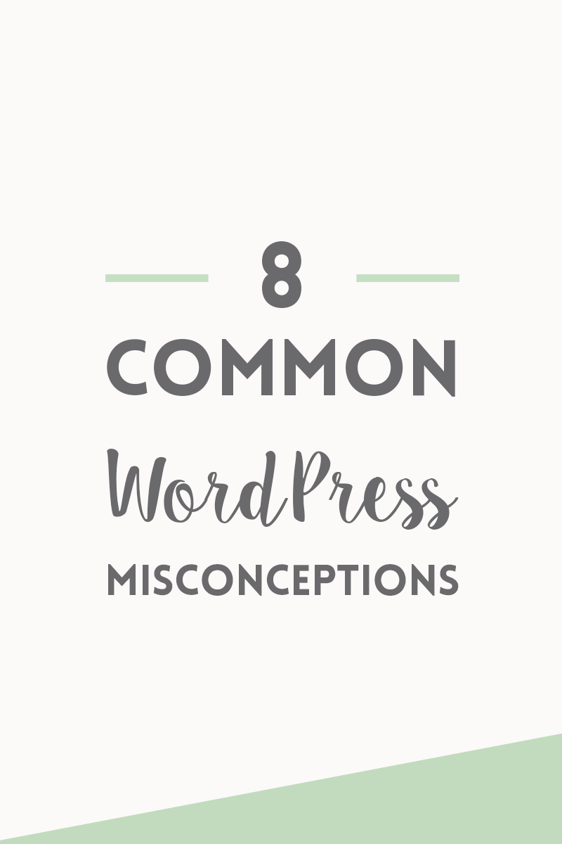 8 common WordPress misconceptions