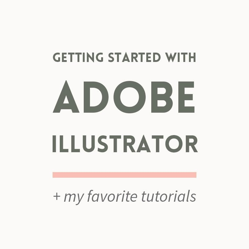 Getting started with Adobe Illustrator + my favorite tutorials