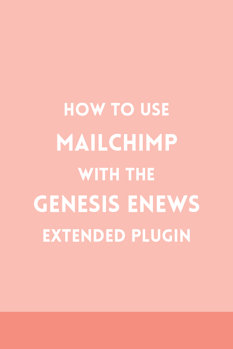 Using the Genesis eNews Extended plugin with MailChimp