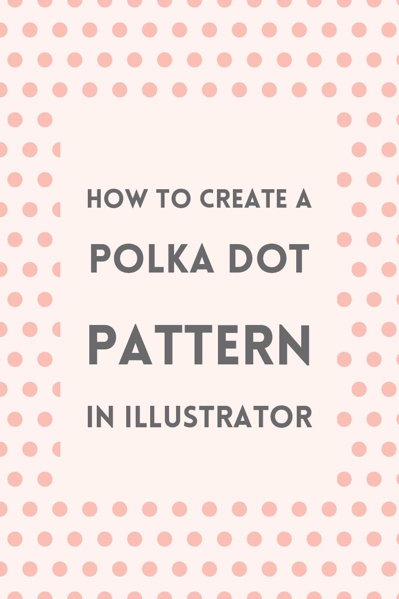 Create a polka dot pattern in Illustrator ~ Elan Creative Co.
