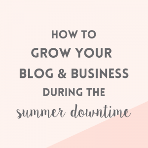 5 ways to grow your business during the summer downtime