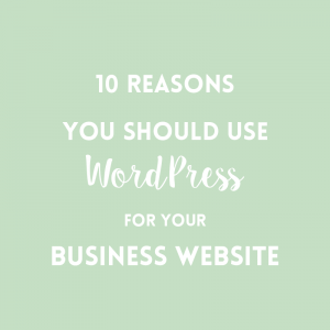 Why you should use WordPress for your business website