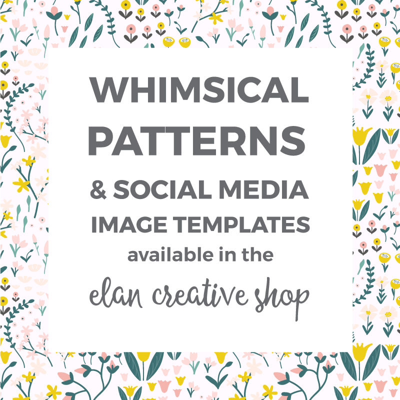 The Elan Creative Shop is live! New patterns, social media templates, and more