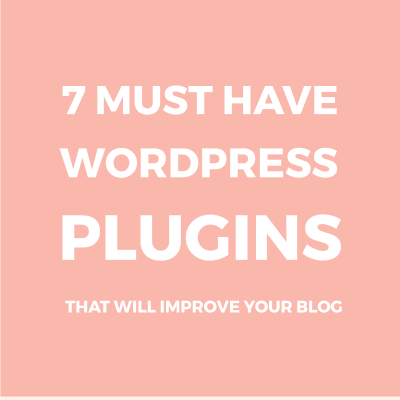 7 must-have WordPress plugins for your blog