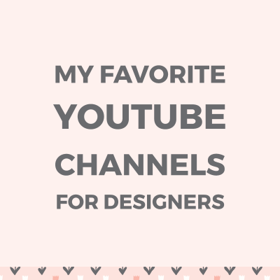 My favorite YouTube channels for designers