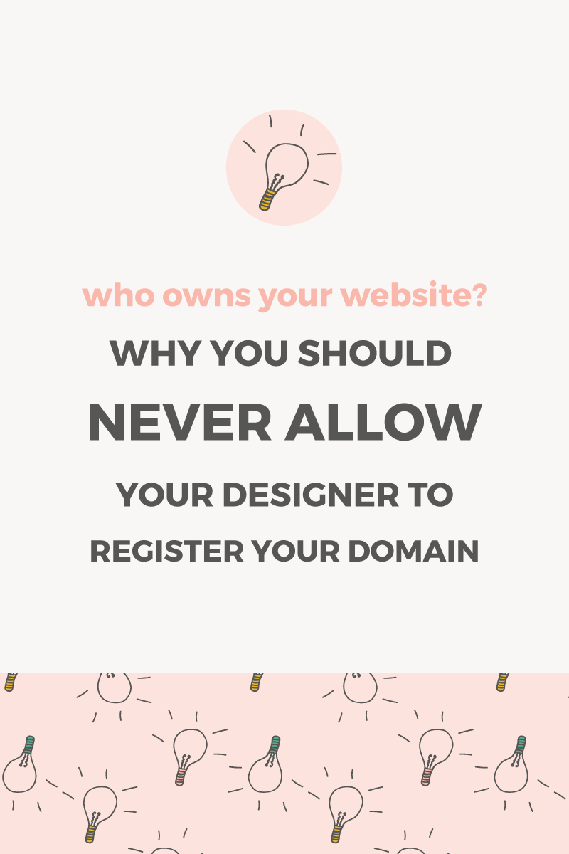 Never allow your designer to register your domain