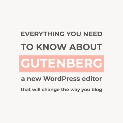 What bloggers need to know about the Gutenberg WordPress editor